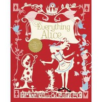 The Everything Alice: The Wonderland Book of Makes and Bakes