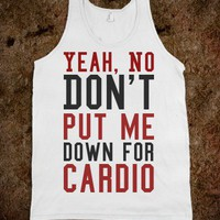 YEAH NO CARDIO PLEASE TANK TOP TEE TSHIRT