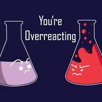 You're Overreacting T-Shirt | SnorgTees