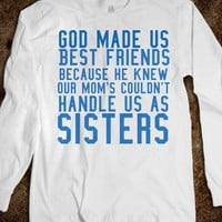 GOD MADE US BEST FRIENDS LONG SLEEVE TEE T SHIRT