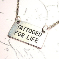Tattooed for Life Necklace by CorsoStudio on Etsy