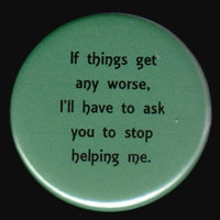 If Things Get Any Worse Button by kohaku16 on Etsy