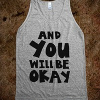 AND YOU WILL BE OKAY (BLACK FONT)