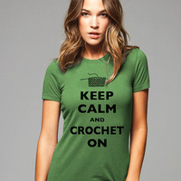 Keep Calm and Crochet On T-Shirt - Printed on Soft Cotton T-Shirts for Women and Men/Unisex