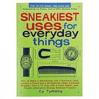 Sneakiest Uses For Everyday Things book | X-treme Geek