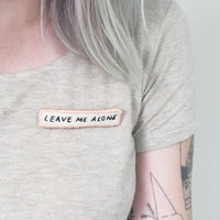 Leave Me Alone Pin Hand Embroidered