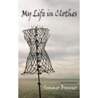 Amazon.com: My Life in Clothes (9781597091633): Summer Brenner: Books