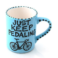 Bike Bicycle Mug Just Keep Pedaling