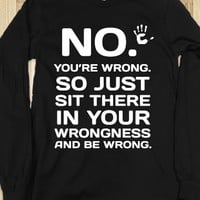 NO YOU'RE WRONG LONG SLEEVE BLACK TEE T SHIRT
