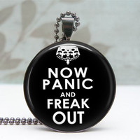 Now Panic &amp; Freak Out Pendant Necklace Glass Dome by Lizabettas