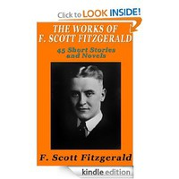 The Works of F. Scott Fitzgerald: 45 Short Stories and Novels [Kindle Edition]