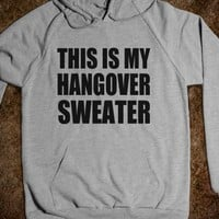 THIS IS MY HANGOVER SWEATER