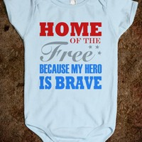 HOME OF THE FREE BECAUSE MY HERO IS BRAVE - BLUE BABY ONSIE