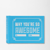 Urban Outfitters - Why You're So Awesome By Knock Knock