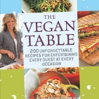 The Vegan Table: 200 Unforgettable Recipes for Entertaining Every Guest at Every Occasion:Amazon:Books