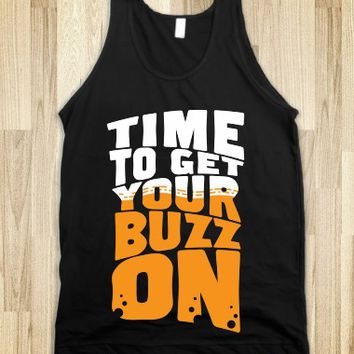 TIME TO GET YOUR BUZZ ON