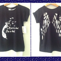 Wings back shirt- If You're a Bird I'm a Bird