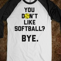 You Don't Like Softball?