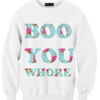 Boo, You Whore Sweatshirt | Yotta Kilo