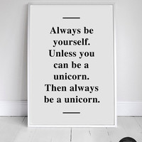 A3 Unicorn poster, quote print, apartment decor - Always be yourself...