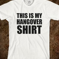 THIS IS MY HANGOVER SHIRT