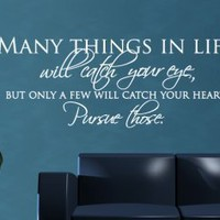 Wall Quote Decal - Many Things in Life will catch your eye - Wall Decals | My Wall Decal Shop | Decorating Ideas &amp; Wall Stickers