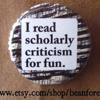 scholarly criticism  pinback button badge by beanforest on Etsy