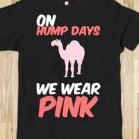 ON HUMP DAYS WE WEAR PINK