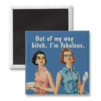 bitch fabulous refrigerator magnet