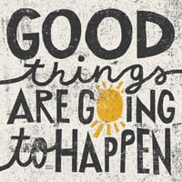 Good Things are Going to Happen Prints by Michael Mullan at AllPosters.com