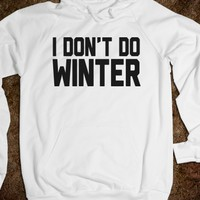 I DON'T DO WINTER