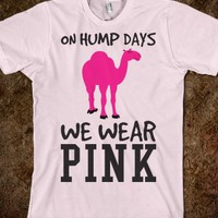ON HUMP DAYS WE WEAR PINK CAMEL TEE T SHIRT