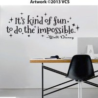"""It's Kind of Fun to Do the Impossible"" Wall Décor Sticker Vinyl Decal - Walt Disney Quote"
