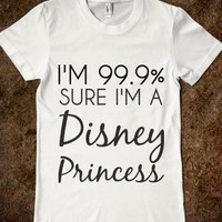Supermarket: I'm 99.9% Sure I'm A Disney Princess T-Shirt from Glamfoxx Shirts