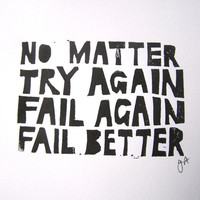 No matter try again fail again fail better 8x10 by thebigharumph