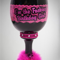 'I'm the Fucking Birthday Girl' Pimp Cup