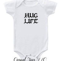 Hug Life Funny  Baby Girl or Boy Baby Bodysuit or Toddler Tee