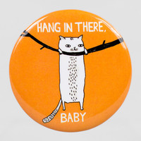 Hang in there, Baby!