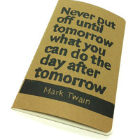 JOURNAL with Mark Twain Quote Never put off by WordsIGiveBy