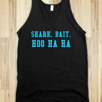 Supermarket: Shark Bait Hoo Ha Ha Tank Top from Glamfoxx Shirts