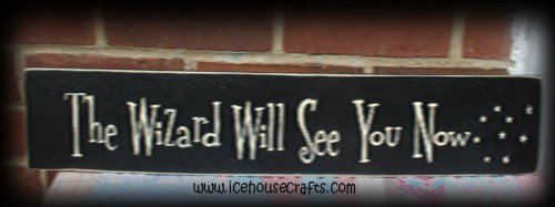 The Wizard Will See You Now Sign | icehousecrafts - Folk Art & Primitives on ArtFire
