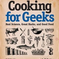 Cooking for Geeks: Real Science, Great Hacks, and Good Food:Amazon:Books