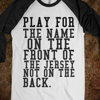 Supermarket: Play For The Name on The Front of The Jersey Not On The Back from Glamfoxx Shirts