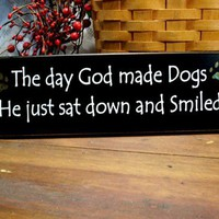 The day God made Dogs Wood Sign | CountryWorkshop - Folk Art &amp; Primitives on ArtFire