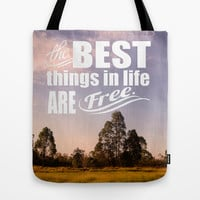 The Best things in life are free Tote Bag by Louise Machado