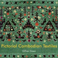 Pictorial Cambodian Textiles by Gillian Green