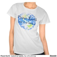 Planet Earth - Love it or Leave It Tees