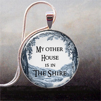 My Other House is in the Shire pendant, Lord of the Rings jewelry, LOTR necklace charm