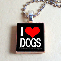 I Love Dogs - Scrabble Tile Pendant Necklace - Necklace Included