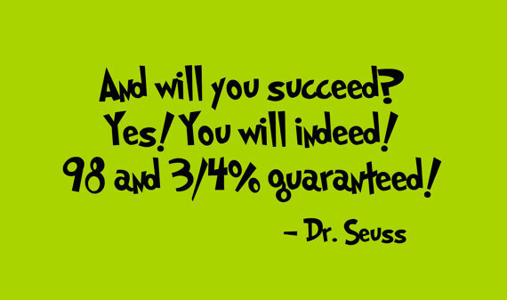 Dr. Seuss and You Will Succeed Quote